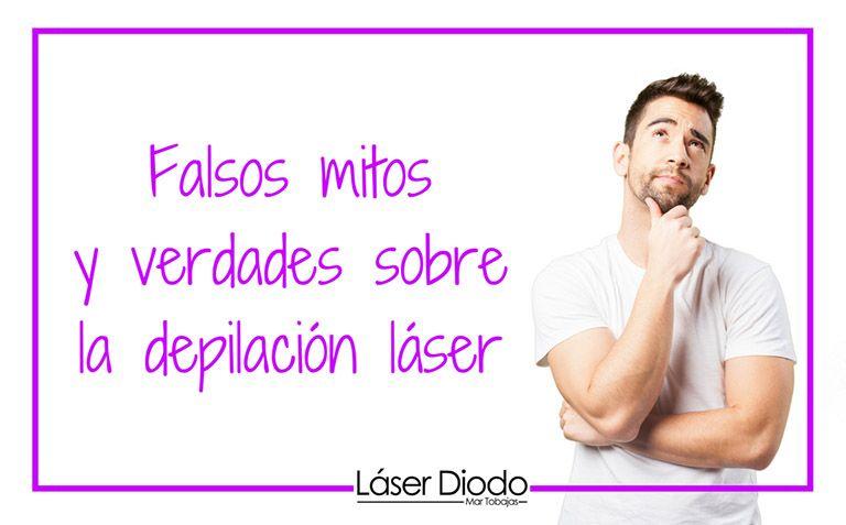 falsos mitos y verdades sobre la depilación laser